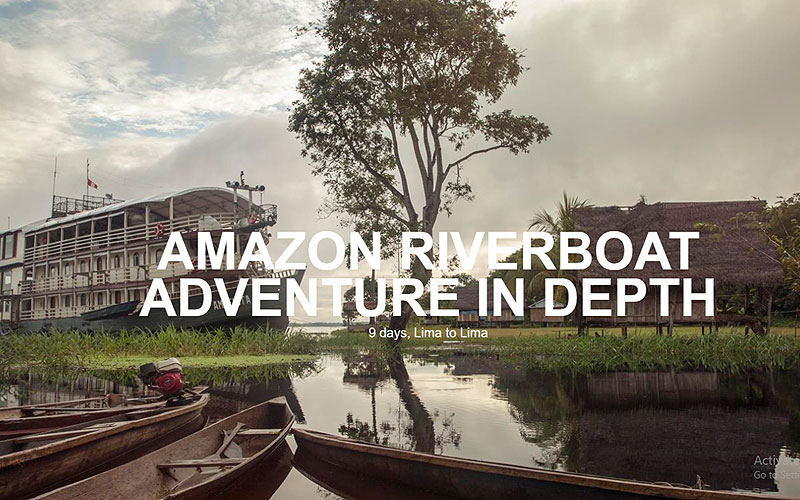 Amazon Riverboat Adventure In Depth in Peru, South America