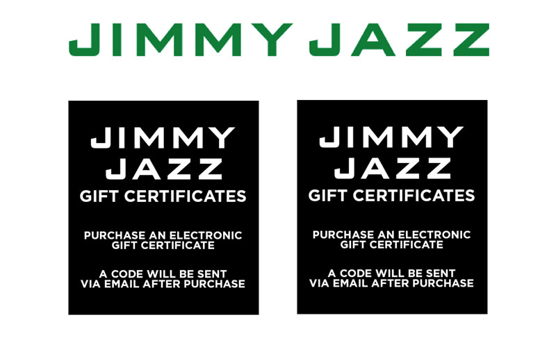 Jimmy Jazz Gift Certificates $25 to $200